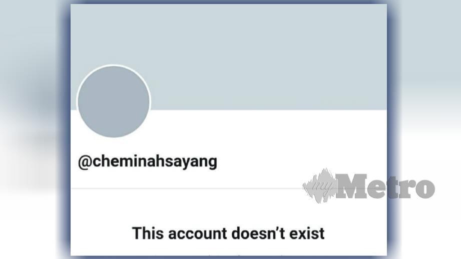 PENCARIAN mendapati akaun @cheminahsayang sudah ditutup.