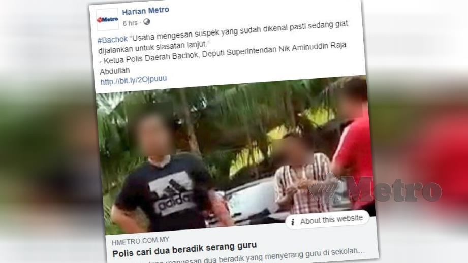 LAPORAN portal Harian Metro mengenai seorang guru di sebuah sekolah menengah di Bachok, Sabtu lalu, diserang dua lelaki.