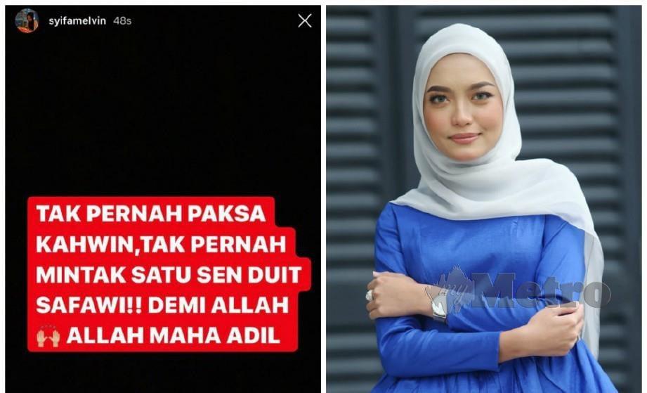 SYIFA menjelaskan dia tidak paksa Safawi kahwin. FOTO NSTP & Ihsan Instagram Syifa Melvin
