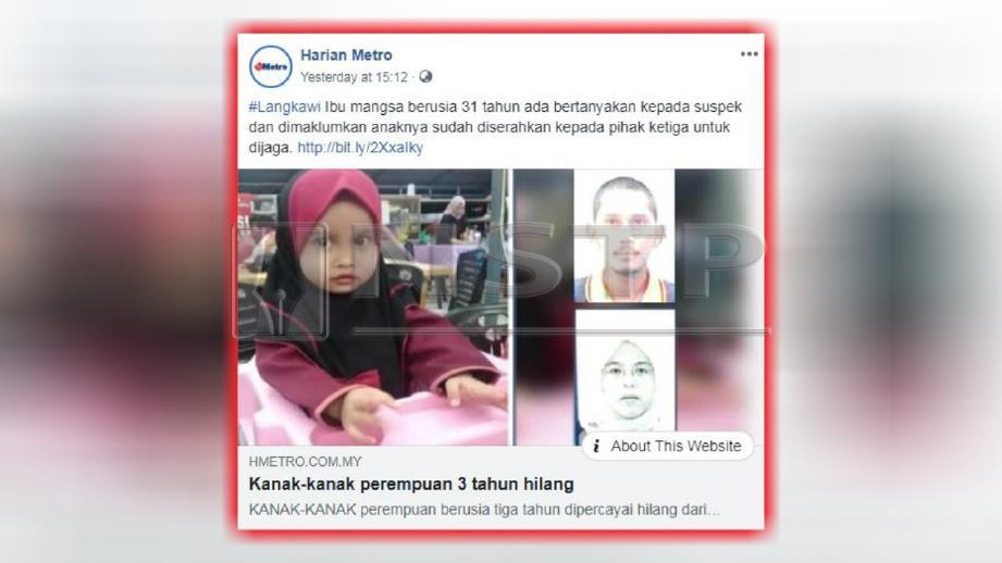 LAPORAN portal berita Harian Metro, semalam mengenai kanak-kanak perempuan berusia tiga tahun dilaporkan hilang.