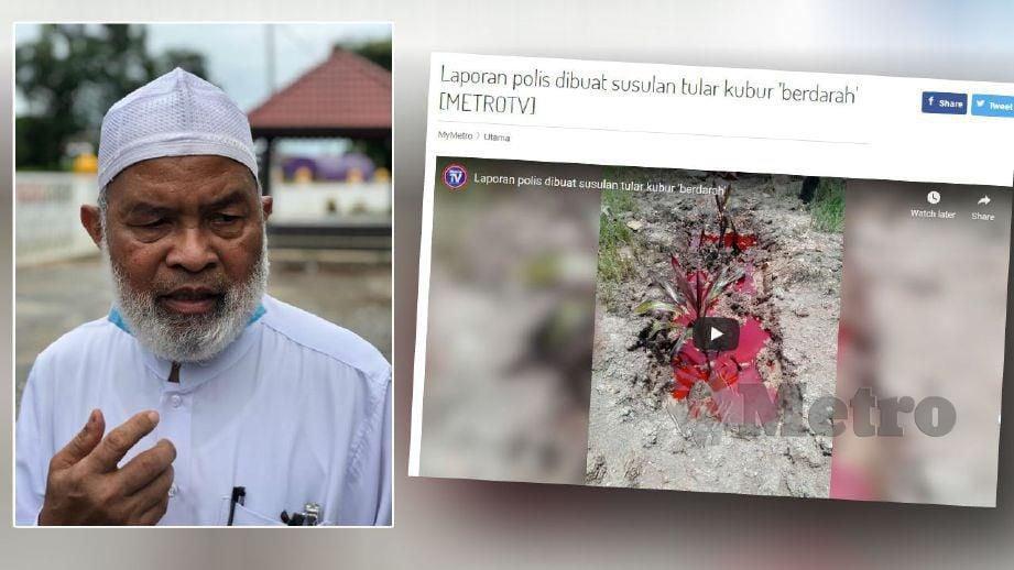 ABDUL Hadi harap orang ramai henti sebar kisah kubur berdarah. FOTO Zuliaty Zulkiffli