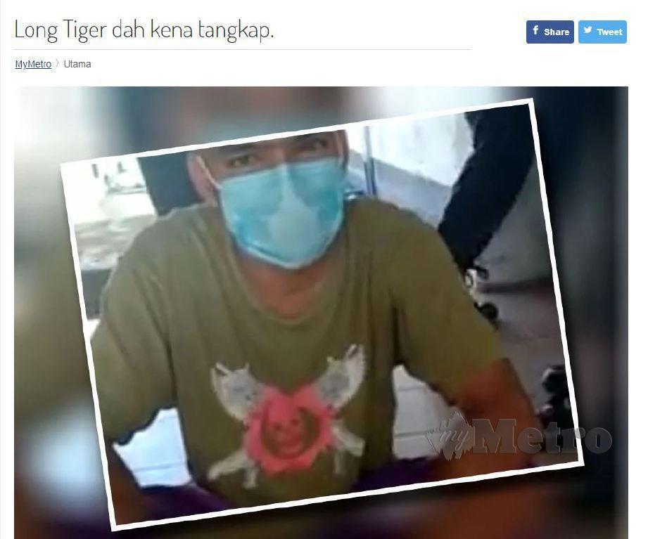Laporan portal Harian Metro mengenai penahanan Long Tiger.