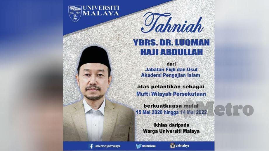 UM mengucapkan tahniah atas pelantikan Dr Luqman sebagai Mufti Wilayah Persekutuan. FOTO FB Universiti Malaya.