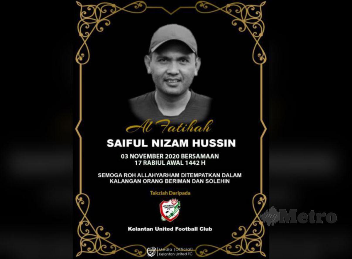 Saiful Nizam meninggal dunia malam tadi. FOTO Ihsan KUFC