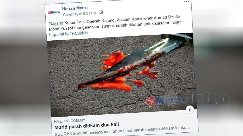 Laporan portal Harian Metro mengenai murid perempuan Tahun Lima parah selepas ditikam lelaki mabuk.